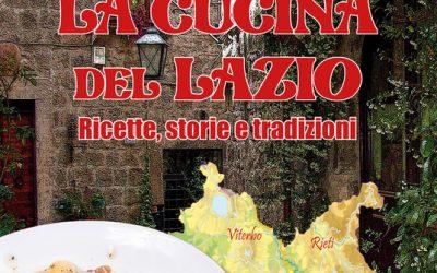 La cucina del Lazio. Ricette, storie e tradizioni