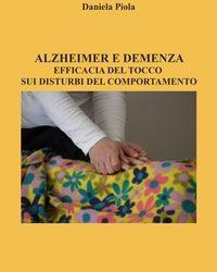 Alzhaimer e demenza. Efficacia del tocco sui disturbi del comportamento.