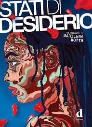 Stati di desiderio. Presentazione a cura dell'autrice Marilena Votta.