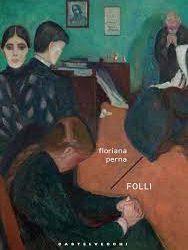 Folli. Presentazione a cura dell'autrice Floriana Perna