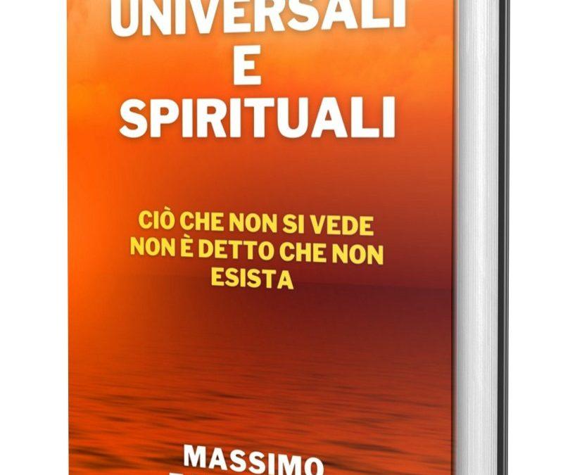 Leggi universali e spirituali. Ciò che non si vede non è detto che non esista
